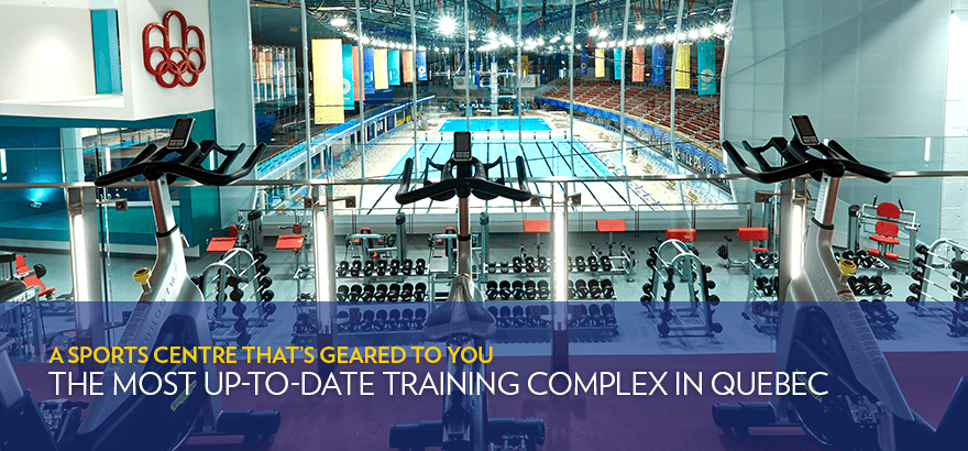 The most up-to-date training complex in Quebec