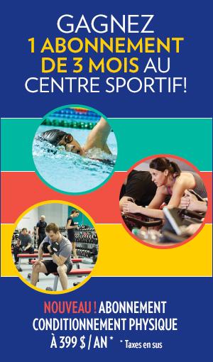 Gagnez un abonnement de 3 mois au Centre sportif